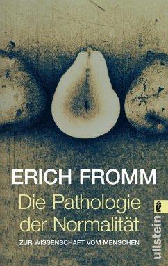 Die Pathologie der Normalität - Fromm, Erich