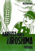 Hoffnung / Barfuß durch Hiroshima Bd.4