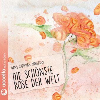 Fin Die schönste Rose der Welt, 1 Audio-CD von Hans Christian Andersen NI-83