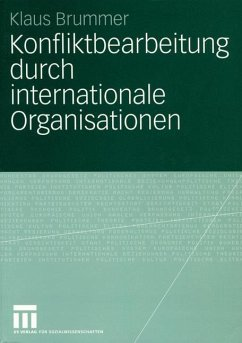 Konfliktbearbeitung durch internationale Organisationen - Brummer, Klaus