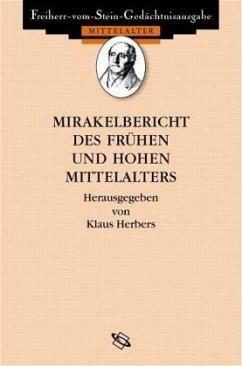 Mirakelberichte des frühen und hohen Mittelalters - Herbers, Klaus / Vogel, Bernhard (Hgg.)