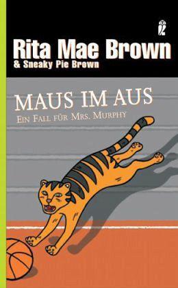 Maus im Aus / Ein Fall für Mrs. Murphy Bd.11 - Brown, Rita Mae; Brown, Sneaky Pie