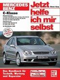 Mercedes C-Klasse. . Ab Modelljahr 2000 / Jetzt helfe ich mir selbst Bd.245