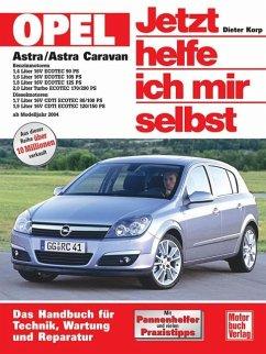 Opel Astra / Astra Caravan / Jetzt helfe ich mir selbst Bd.243 - Korp, Dieter