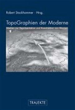 TopoGraphien der Moderne - Stockhammer,Robert (Hrsg.)