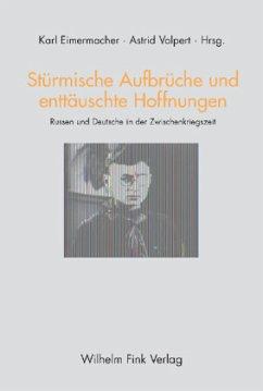 Stürmische Aufbrüche und enttäuschte Hoffnungen - Eimermacher, Karl / Volpert, Astrid (Hgg.)