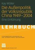 Die Außenpolitik der Volksrepublik China 1949 - 2004