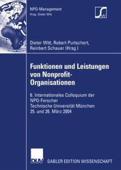 Funktionen und Leistungen von Nonprofit-Organisationen - Witt, Dieter / Purtschert, Robert / Schauer, Reinbert (Hgg.)