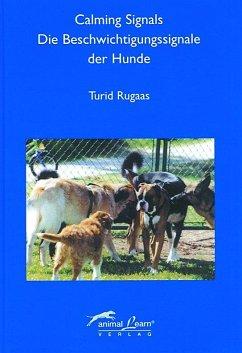 Calming Signals - Die Beschwichtigungssignale der Hunde - Rugaas, Turid