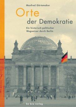 Orte der Demokratie - Görtemaker, Manfred