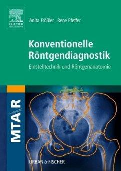 Konventionelle Röntgendiagnostik - Frößler, Anita; Pfeffer, Rene