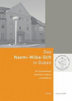 Das Naemi-Wilke-Stift in Guben - Süß, Stefan / Hain, Gottfried