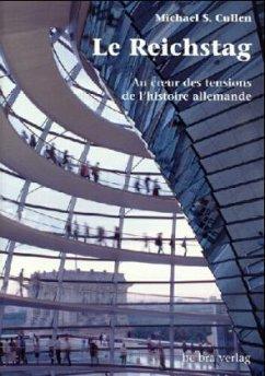 Le Reichstag, französische Ausgabe - Cullen, Michael S.