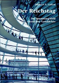 Der Reichstag, Im Spannungsfeld deutscher Geschichte - Cullen, Michael S.