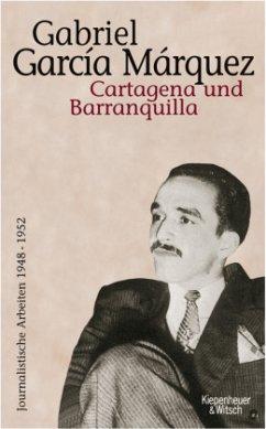 Cartagena und Barranquilla - García Márquez, Gabriel
