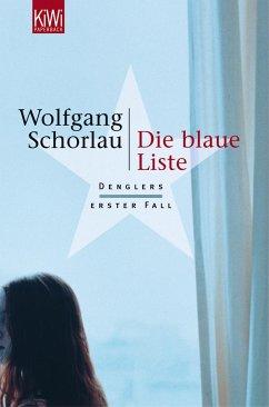 Die blaue Liste / Georg Dengler Bd.1 - Schorlau, Wolfgang