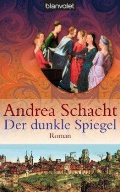 Der dunkle Spiegel / Begine Almut Bossart Bd.1 - Schacht, Andrea