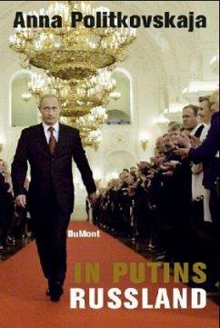 Putins Russland - Politovskaja, Anna
