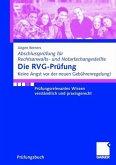Die Rvg-Prüfung: Prüfungsrelevantes Wissen verständlich und praxisgerecht (Abschlussprüfung für Rechtsanwalts- und Notarfachangestellte)