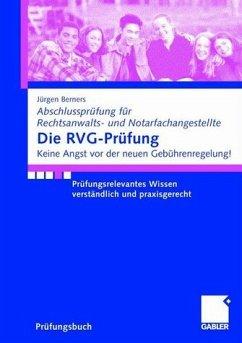 Die Rvg-Prüfung: Prüfungsrelevantes Wissen verständlich und praxisgerecht (Abschlussprüfung für Rechtsanwalts- und Notarfachangestellte) - F.Berners, Jürgen