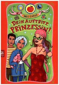 Dein Auftritt, Prinzessin! / Prinzessin Mia Bd.4 - Cabot, Meg