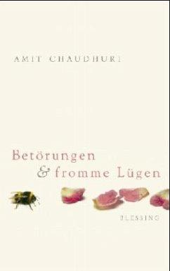 Betörungen und fromme Lügen - Chaudhuri, Amit