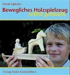 Bewegliches Holzspielzeug selbst gemacht