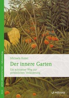 Der innere Garten - Huber, Michaela