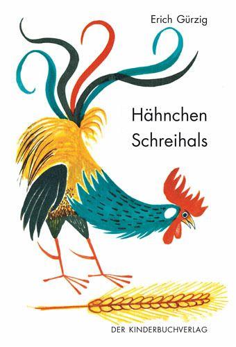 Hähnchen Schreihals - Gürzig, Erich
