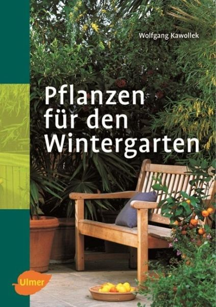 pflanzen f r den wintergarten von wolfgang kawollek buch. Black Bedroom Furniture Sets. Home Design Ideas
