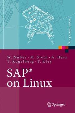 SAP on Linux - Nüßer, Wilhelm; Stein, Manfred; Hass, Alexander; Kugelberg, Thorsten; Kley, Florenz