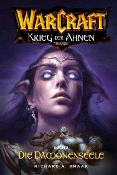 Die Dämonenseele. Krieg der Ahnen 2 / Warcraft ...