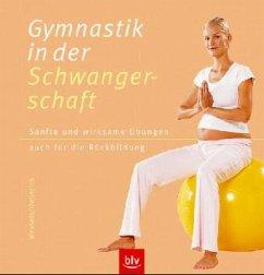 Gymnastik in der Schwangerschaft - Wessels, Miriam; Oellerich, Heike
