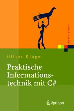 Praktische Informationstechnik mit C# (C Sharp)