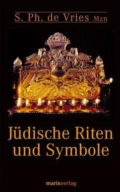 Jüdische Riten und Symbole - Vries, S. Ph. De