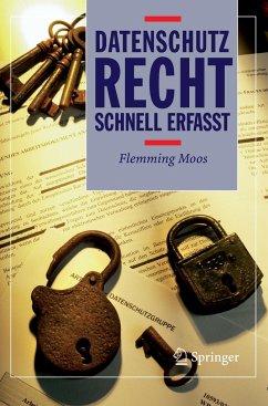 Datenschutzrecht - Schnell erfasst - Moos, Flemming