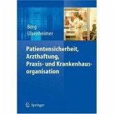 Patientensicherheit, Arzthaftung, Praxis- und Krankenhausorganisation