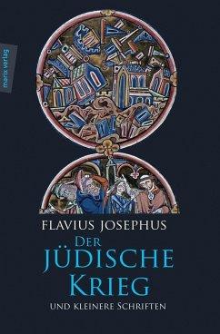 Der Jüdische Krieg und Kleinere Schriften - Josephus, Flavius