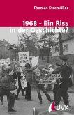 1968 - Ein Riss in der Geschichte?