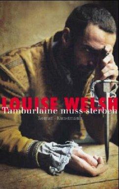 Tamburlaine muss sterben - Welsh, Louise