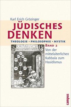 Jüdisches Denken. Theologie - Philosophie - Mystik 2 - Grözinger, Karl Erich