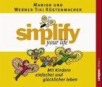 Simplify your life - Mit Kindern einfacher und glücklicher leben, 1 Audio-CD