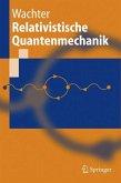 Relativistische Quantenmechanik