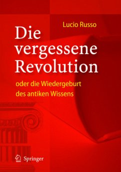 Die vergessene Revolution oder die Wiedergeburt des antiken Wissens - Russo, Lucio