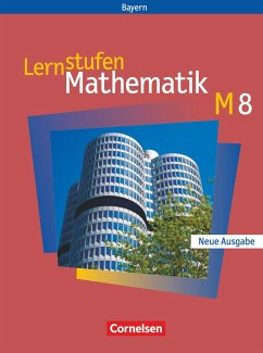Lernstufen Mathematik 8. Schülerbuch. Hauptschule Bayern. Neue Ausgabe - Leppig, Manfred Braunmiller, Walter