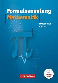 Formelsammlung Mathematik. Mittelschule. Bayern - Weber, Heidrun / Müller, Thomas / Scholler, Ludwig / Fischer, Reinhard / Friedl, Max