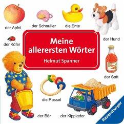 Meine allerersten Wörter - Spanner, Helmut