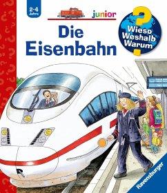 Die Eisenbahn / Wieso? Weshalb? Warum? Junior Bd.9 - Erne, Andrea