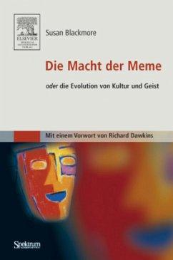 Die Macht der Meme oder Die Evolution von Kultur und Geist - Blackmore, Susan