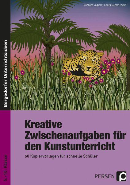 Kreative Zwischenaufgaben für den Kunstunterricht - Jaglarz, Barbara; Bemmerlein, Georg